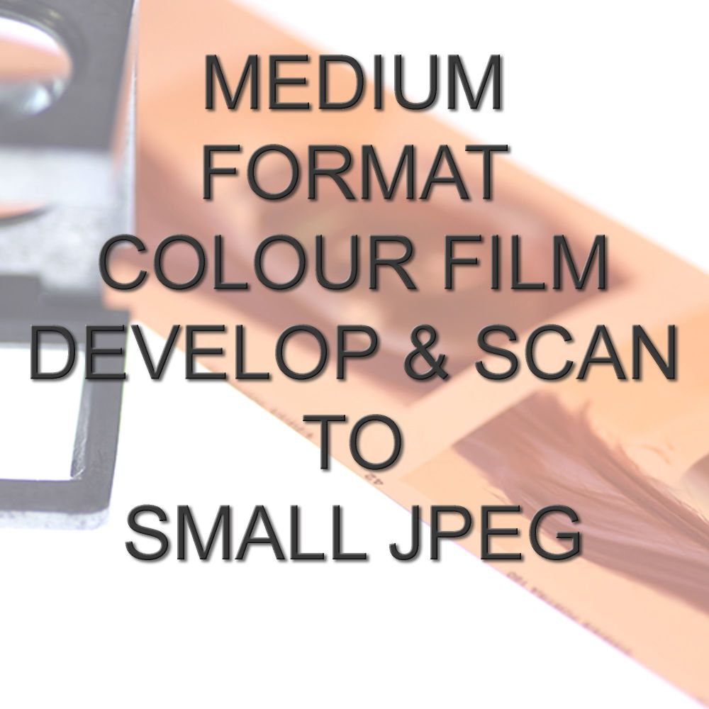 MEDIUM FORMAT COLOUR DEVELOP  AND SCAN SMALL JPEG