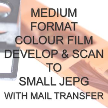 MEDIUM FORMAT COLOUR DEVELOP  AND SCAN SMALL JPEG WITH ELECTRONIC TRANSFERS