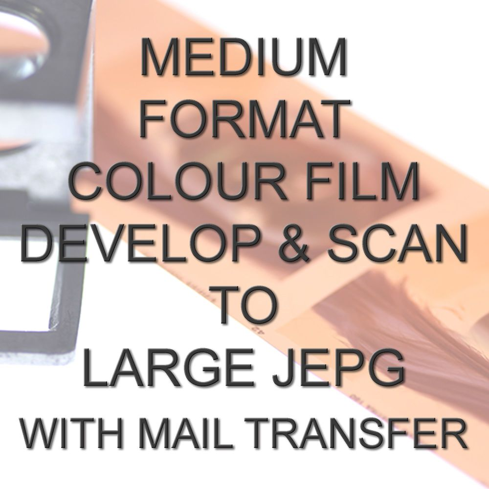 MEDIUM FORMAT COLOUR DEVELOP  AND SCAN LARGE JPEG WITH ELECTRONIC TRANSFER