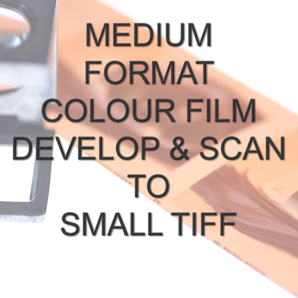 MEDIUM FORMAT COLOUR DEVELOP  AND SCAN SMALL TIFFS