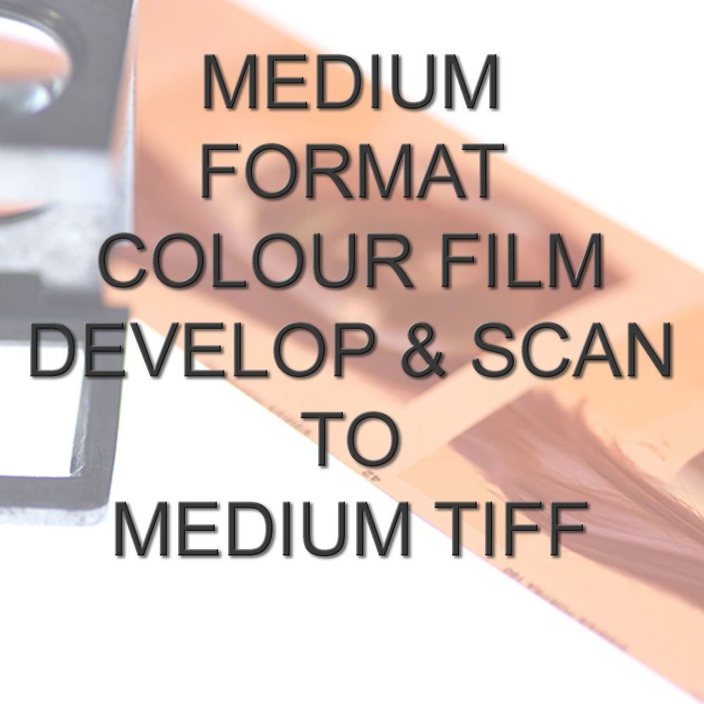 MEDIUM FORMAT COLOUR DEVELOP  AND SCAN MEDIUM TIFFS