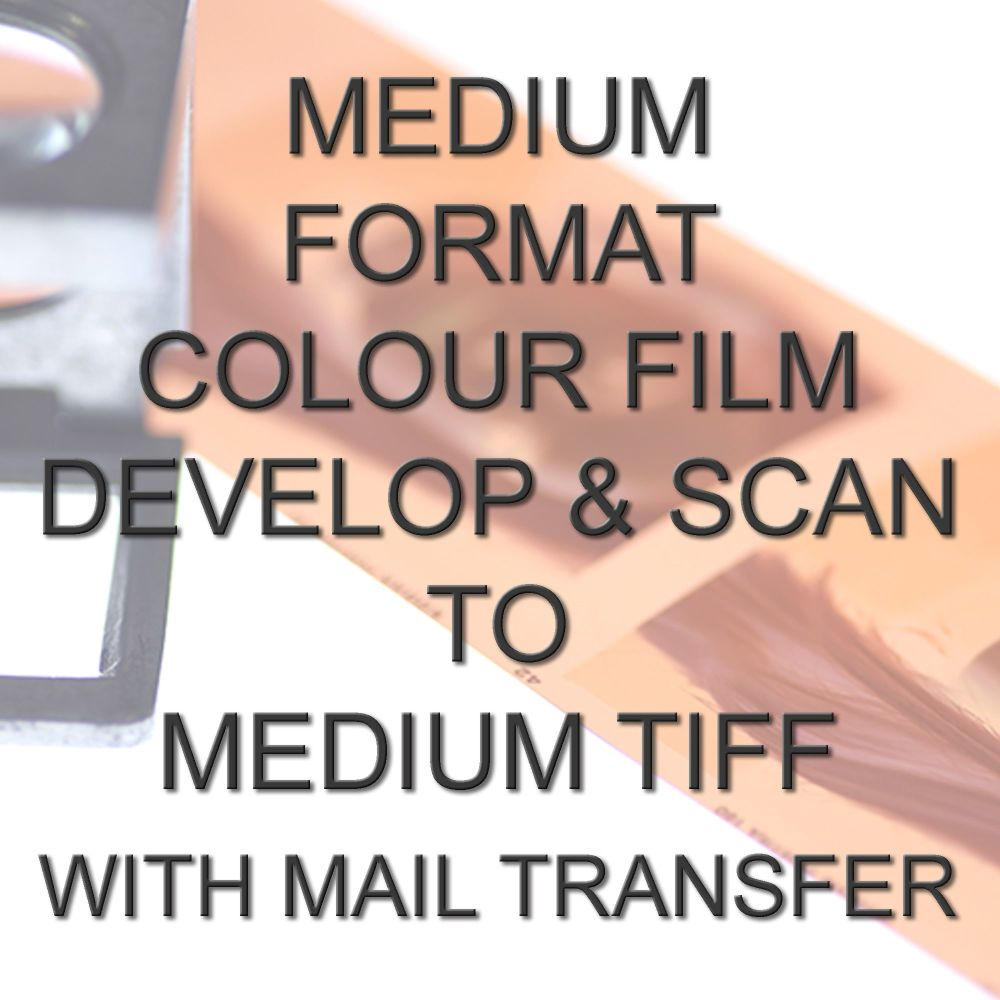 MEDIUM FORMAT COLOUR DEVELOP  AND SCAN MEDIUM TIFFS WITH ELECTRONIC TRANSFE