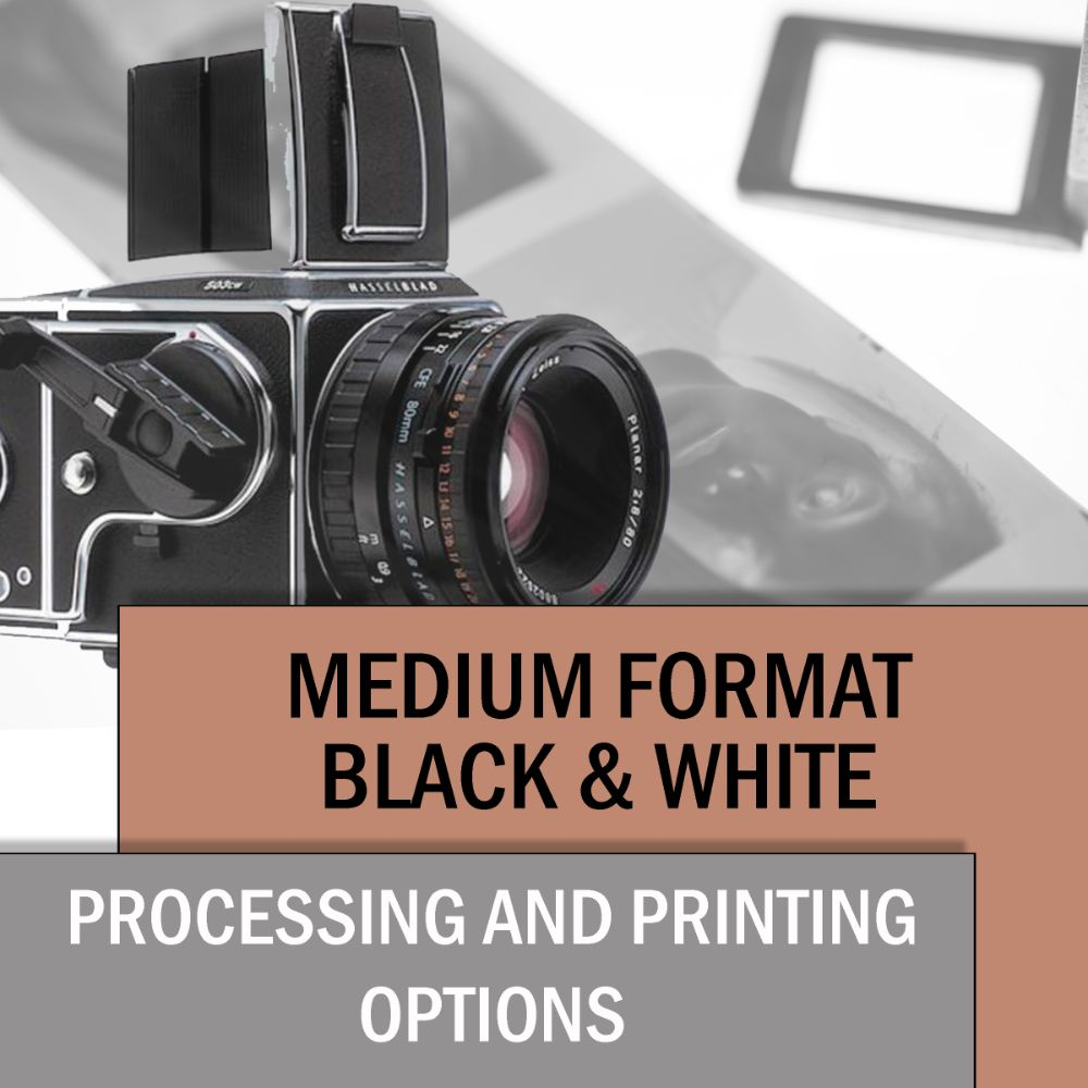 120 BLACK & WHITE FILM PROCESSING & PRINTING