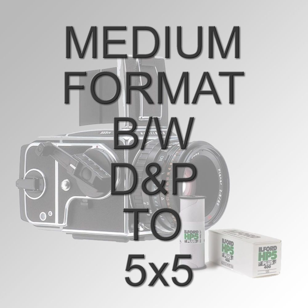 MEDIUM FORMAT B/W D&P TO 5X5