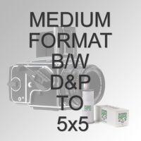 MEDIUM FORMAT B/W D&P TO 5X5
