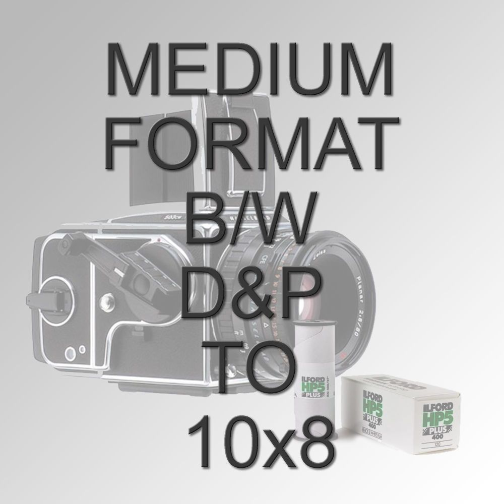 MEDIUM FORMAT B/W D&P TO 10x8