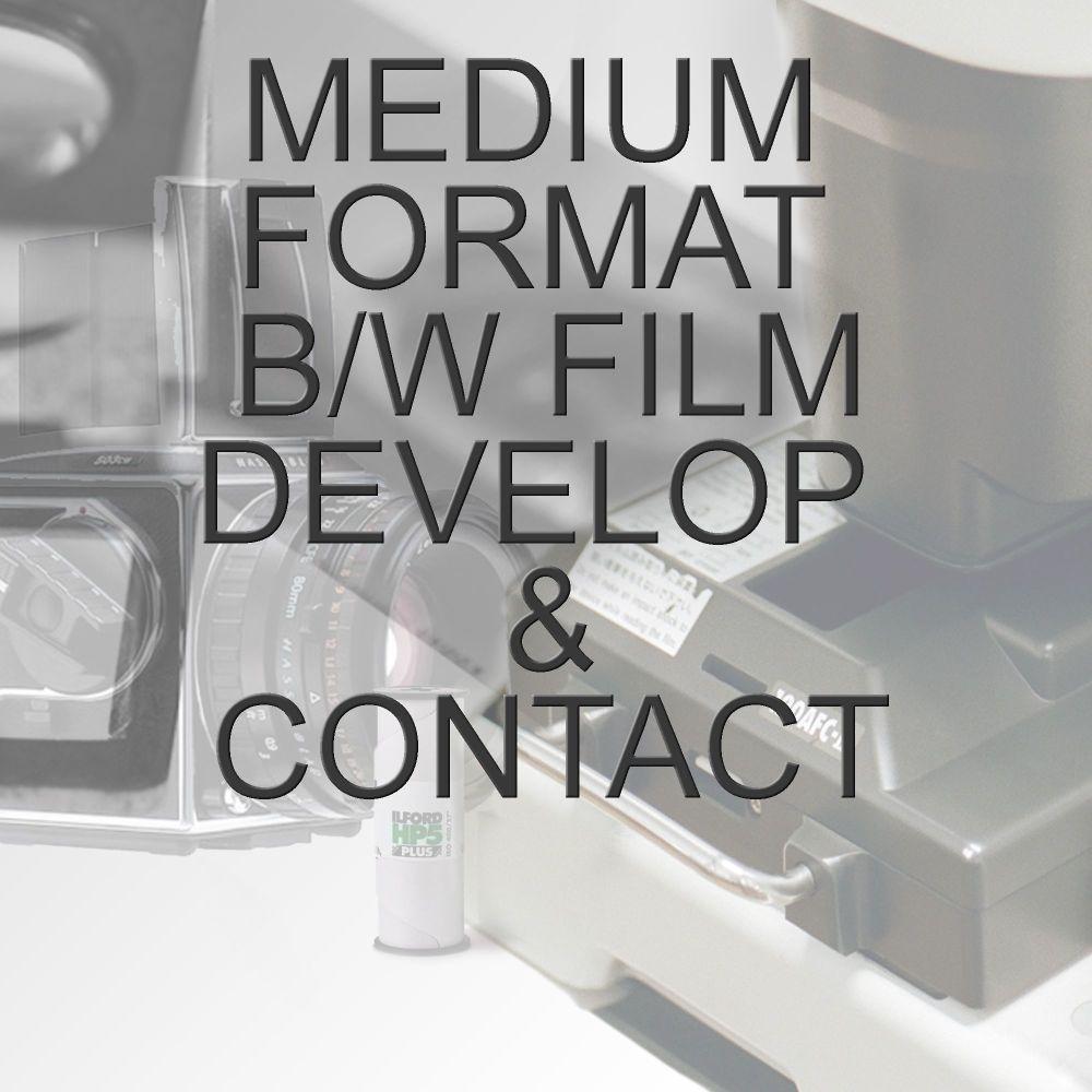 MEDIUM FORMAT B/W PROCESS  & CONTACT SHEET