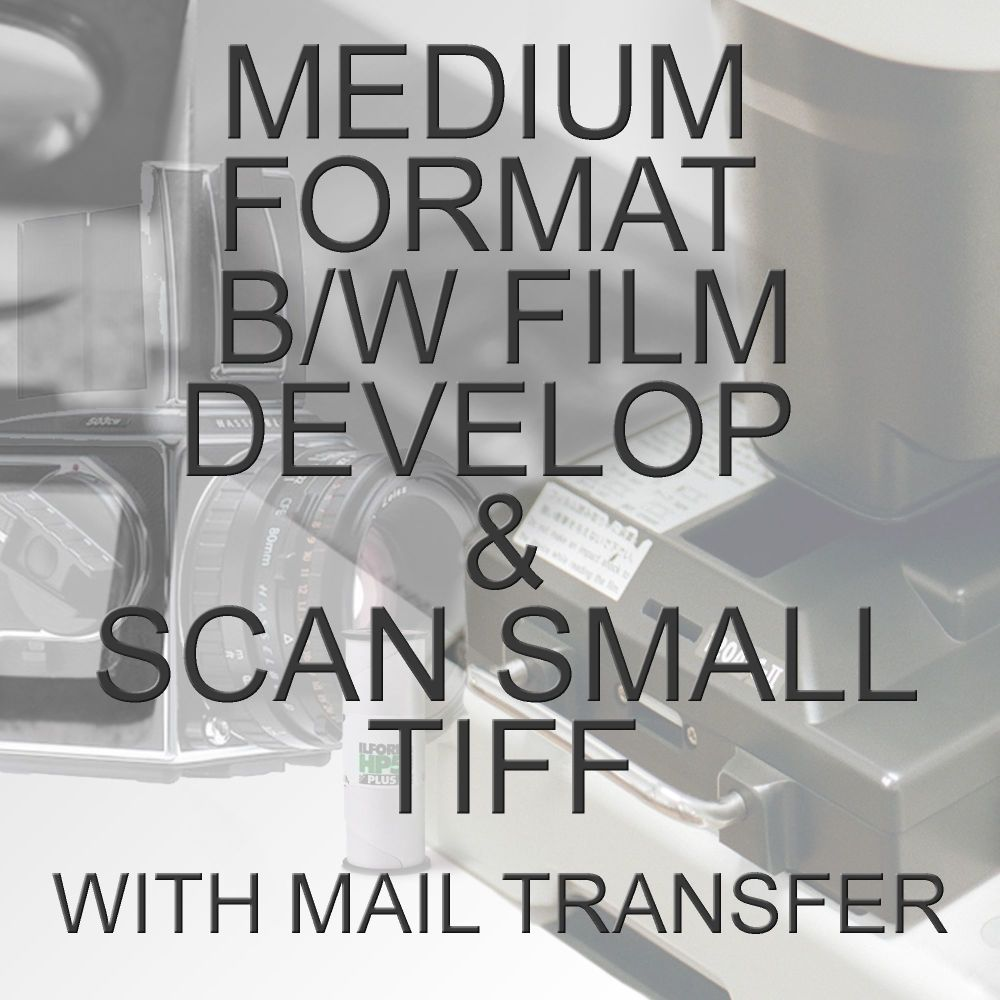 MEDIUM FORMAT B/W PROCESS  & SCAN TO SMALL TIFF WITH ELECTRONIC TRANSFER