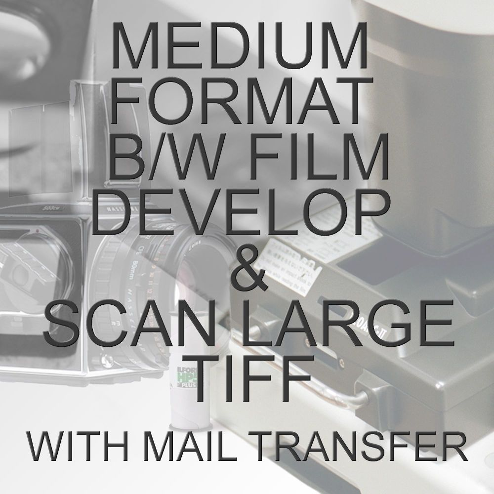 MEDIUM FORMAT B/W PROCESS  & SCAN TO LARGE TIFF WITH ELECTRONIC SENDS