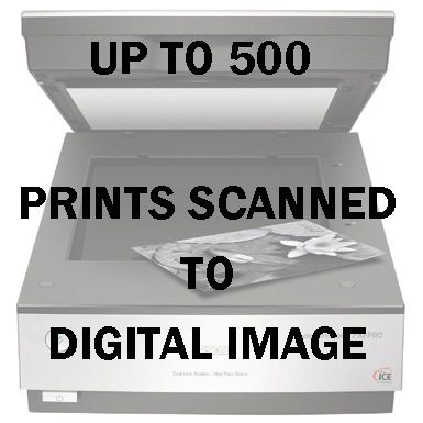 UP TO 500 PRINTS SCANNED TO DIGITAL IMAGE