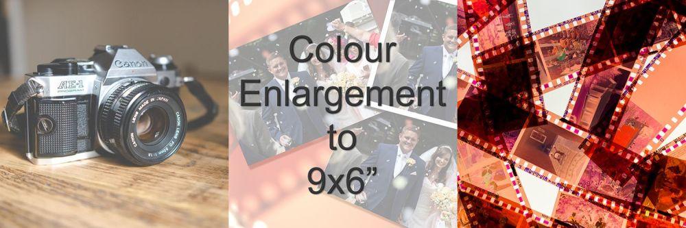 COLOUR ENLARGEMENT TO 9X6