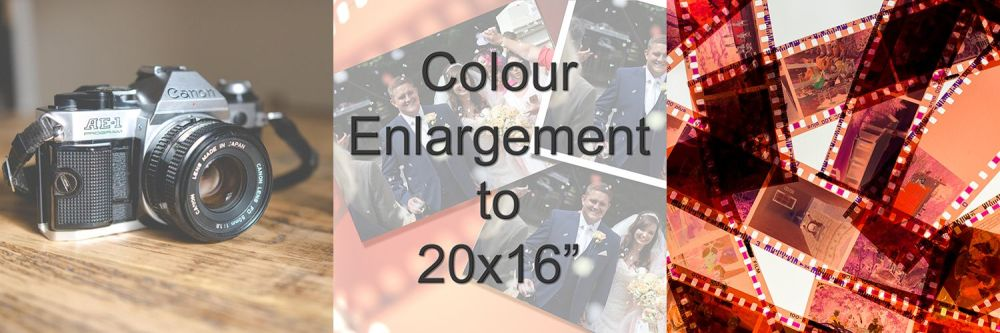 COLOUR ENLARGEMENT TO 20X16