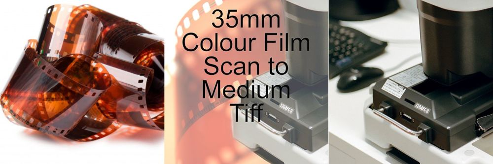 35mm COLOUR FILM PROCESS AND MEDIUM TIFF SCAN