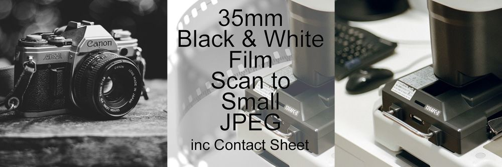 35mm BLACK & WHITE FILM PROCESS AND SCAN TO SMALL JEPG inc CONTACT / INDEX