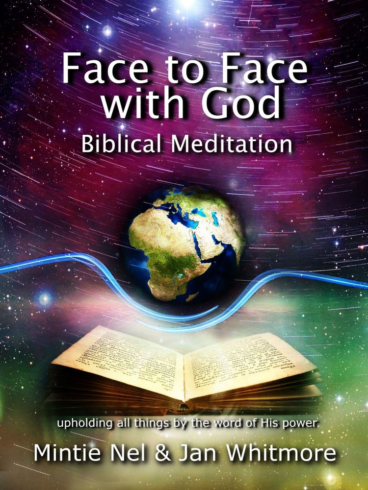 Face to Face with God - Biblical Meditation by Mintie Nel and Jan Whitmore