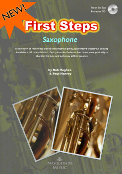First Steps Saxophone - A chill out collection for the beginner saxophone player. Includes Jam notes for optional added creativity