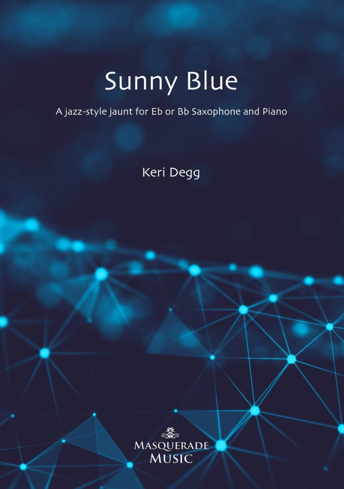 Sunny Blue (for Eb or Bb Saxophone & Piano) by Keri Degg PRE-ORDER