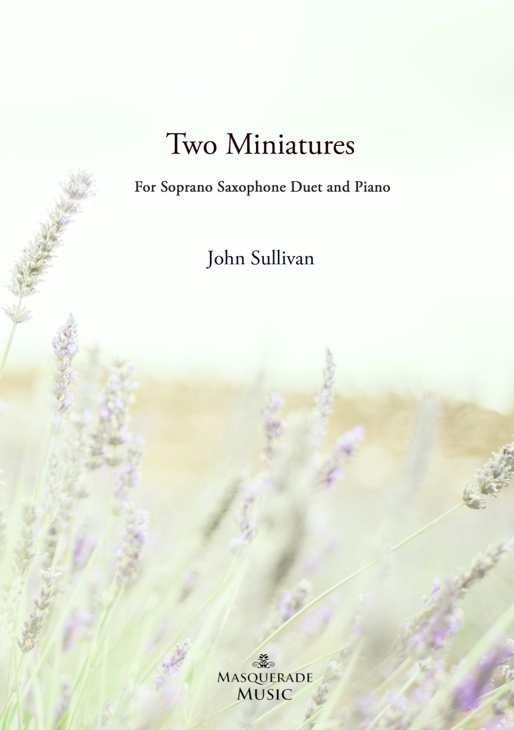 Two Miniatures for 2 Soprano Saxophones and Piano. By John Sullivan