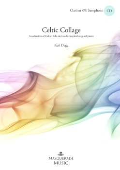 Celtic collage - Bb Saxophone/Clainet & Piano edition. Includes play along audio tracks