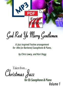 God Rest Ye Merry Gentlemen Jazz inspired arrangement Alto (or Baritone) Sax & Piano. PDF/MP3 edition