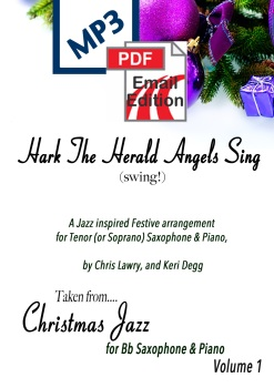 Hark The Herald Angels Sing (Swing!) Jazz inspired arrangement Tenor (or Sop) Sax & Piano. PDF/MP3 edition