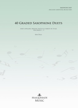 40 Graded Saxophone Duets (Grades 1 - 5) by Keri Degg Eb/Eb, Bb/Bb, or Eb/Bb