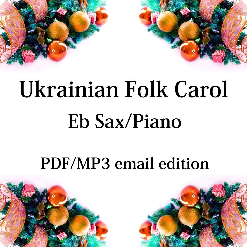 Ukrainian Folk Carol - New for 2020! Eb saxophone & piano. By Chris Lawry a