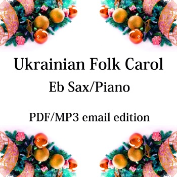 Ukrainian Folk Carol - New for 2020! Eb saxophone & piano. By Chris Lawry and Keri Degg