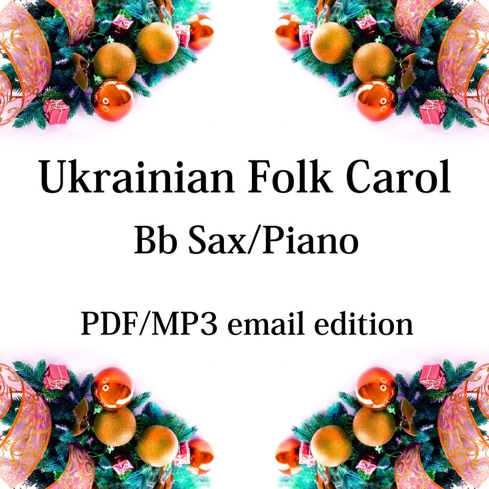 Ukrainian Folk Carol - New for 2020! Bb saxophone & piano. By Chris Lawry a