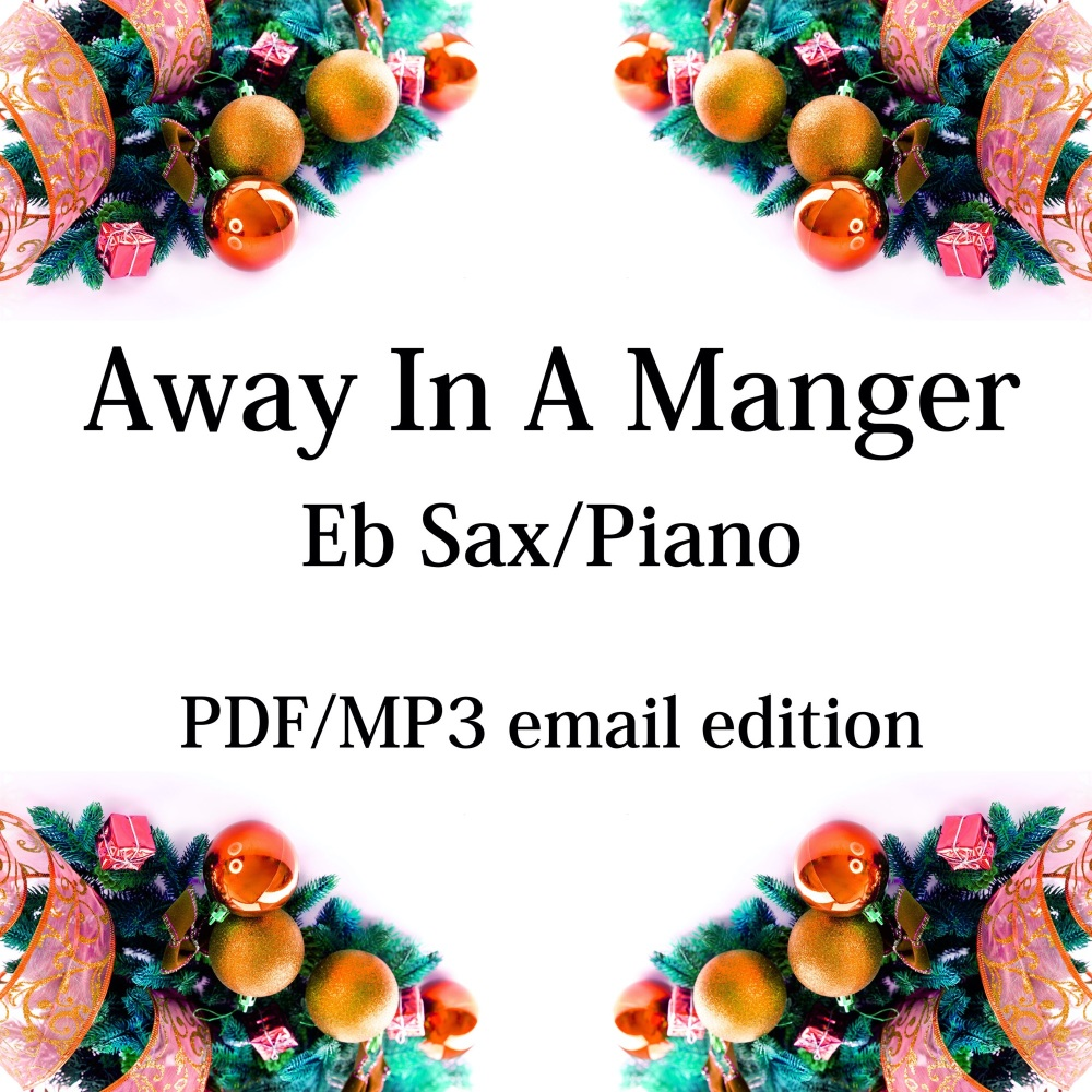 Away In A Manger - New for 2020! Eb saxophone & piano. By Chris Lawry and K