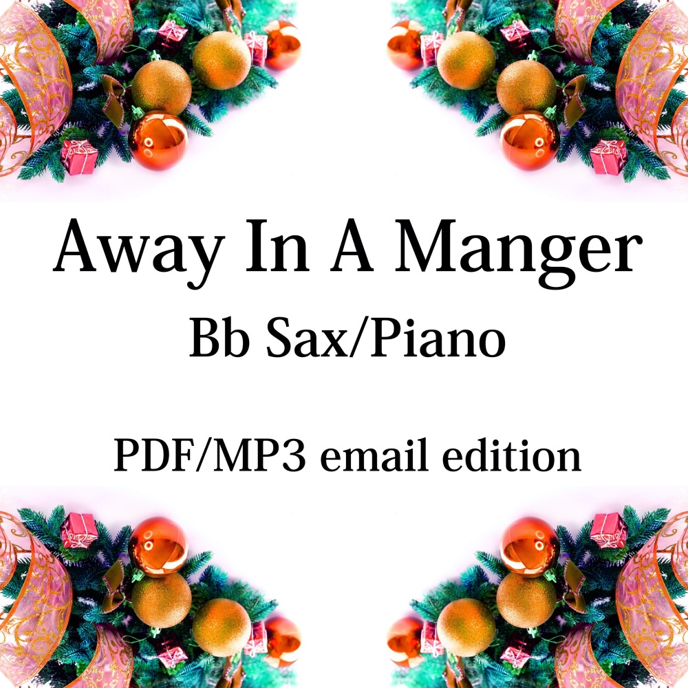 Away In A Manger - New for 2020! Bb saxophone & piano. By Chris Lawry and K