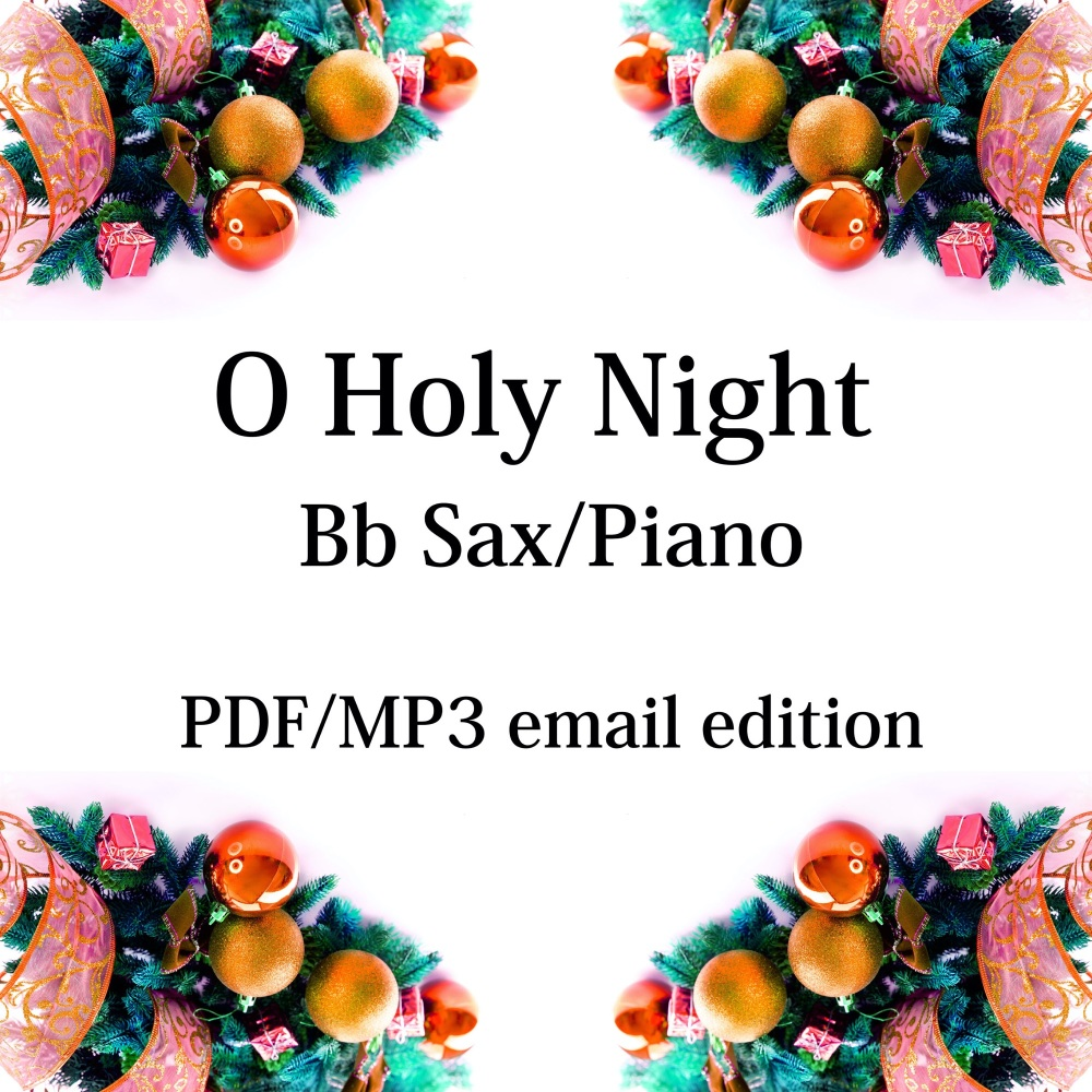 O Holy Night - New for 2020! Bb saxophone & piano. By Chris Lawry and Keri
