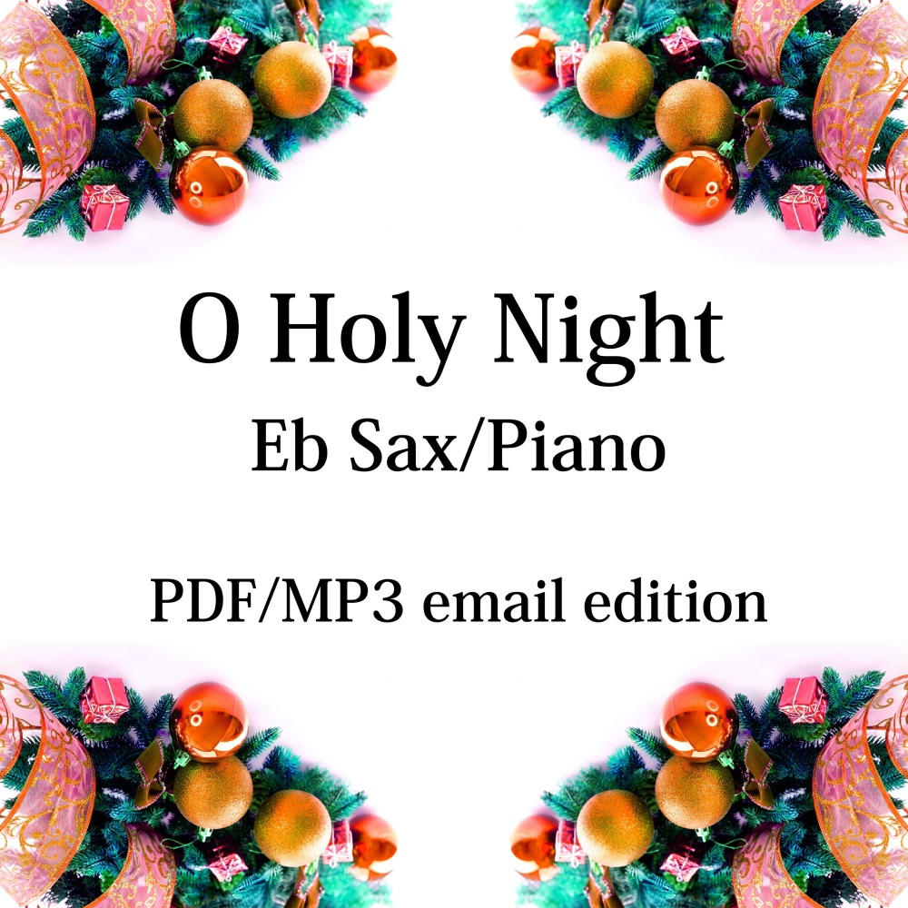 O Holy Night - New for 2020! Eb saxophone & piano. By Chris Lawry and Keri