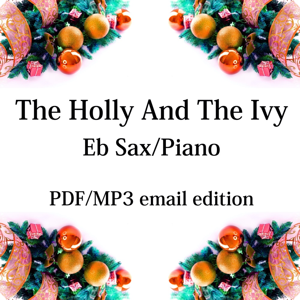 The Holly And The Ivy - New for 2020! Eb saxophone & piano. By Chris Lawry
