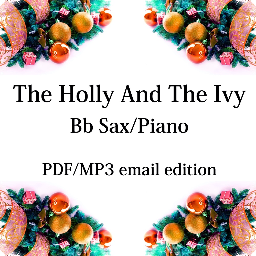 The Holly And The Ivy - New for 2020! Bb saxophone & piano. By Chris Lawry