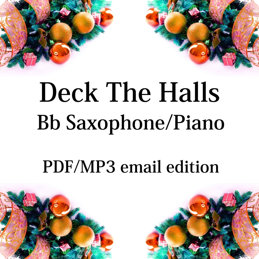 Deck The Halls - New for 2020! Bb saxophone & piano. By Chris Lawry and Ker