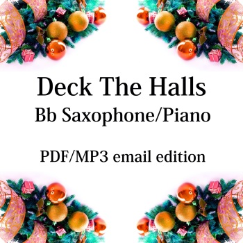 Deck The Halls - New for 2020! Bb saxophone & piano. By Chris Lawry and Keri Degg