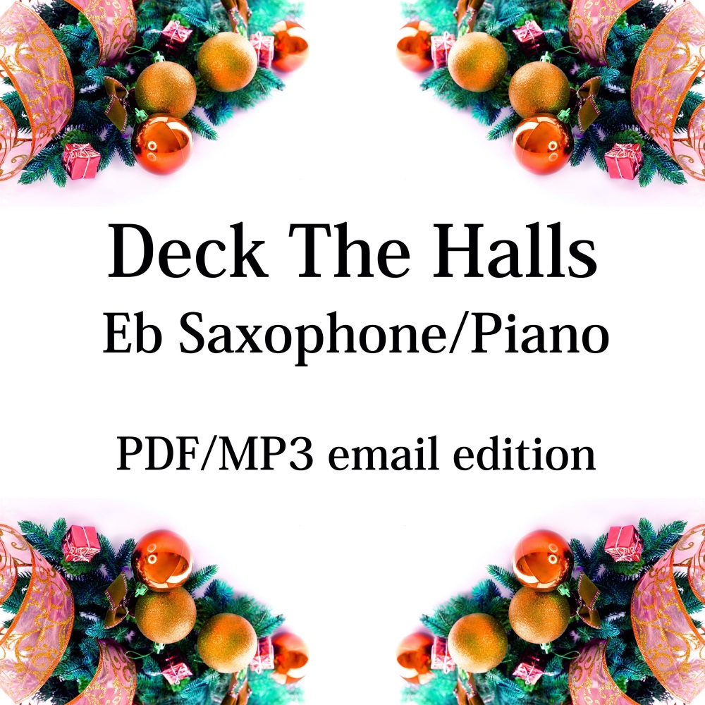 Deck The Halls - New for 2020! Eb saxophone & piano. By Chris Lawry and Ker