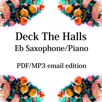 Deck The Halls - New for 2020! Eb saxophone & piano. By Chris Lawry and Keri Degg