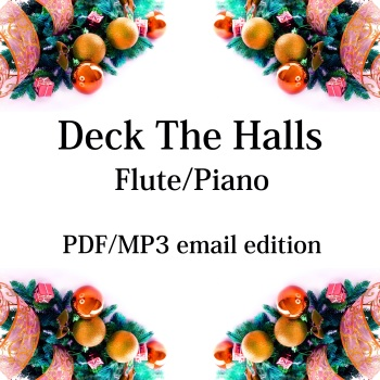 Deck The Halls - New for 2020! Flute & piano. By Chris Lawry and Keri Degg