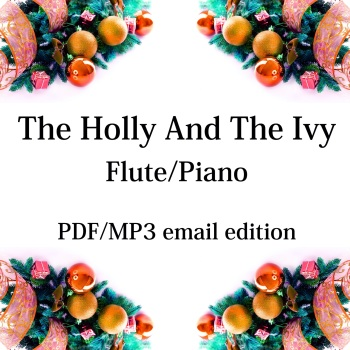 The Holly And The Ivy - New for 2020! Flute & piano. By Chris Lawry and Keri Degg