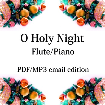 O Holy Night - New for 2020! Flute & piano. By Chris Lawry and Keri Degg