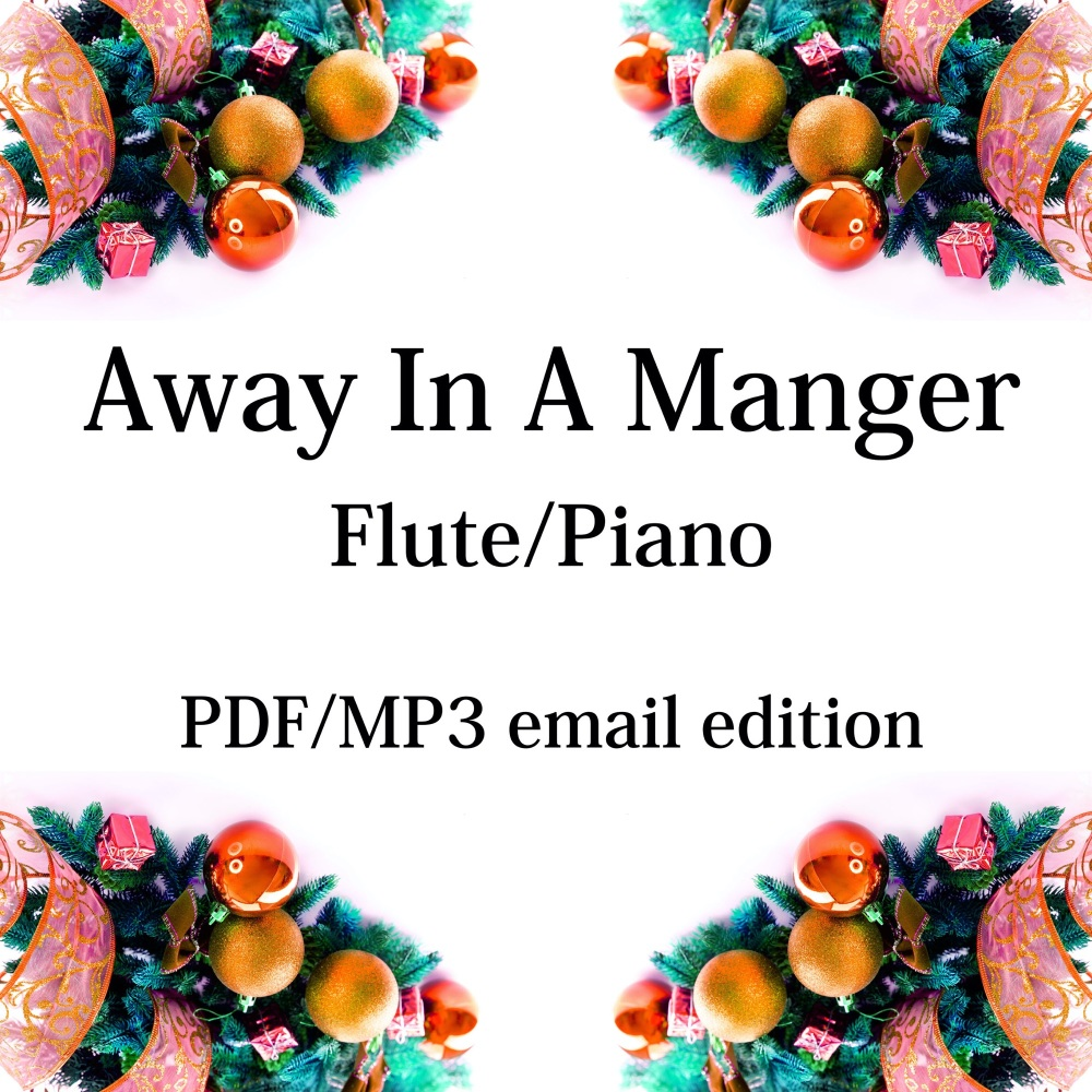 Away In A Manger - New for 2020! Flute & piano. By Chris Lawry and Keri Deg