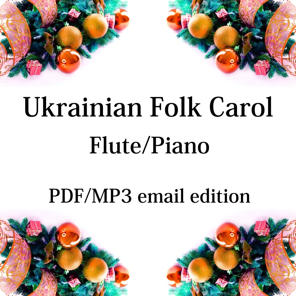 Ukrainian Folk Carol - New for 2020! Flute & piano. By Chris Lawry and Keri