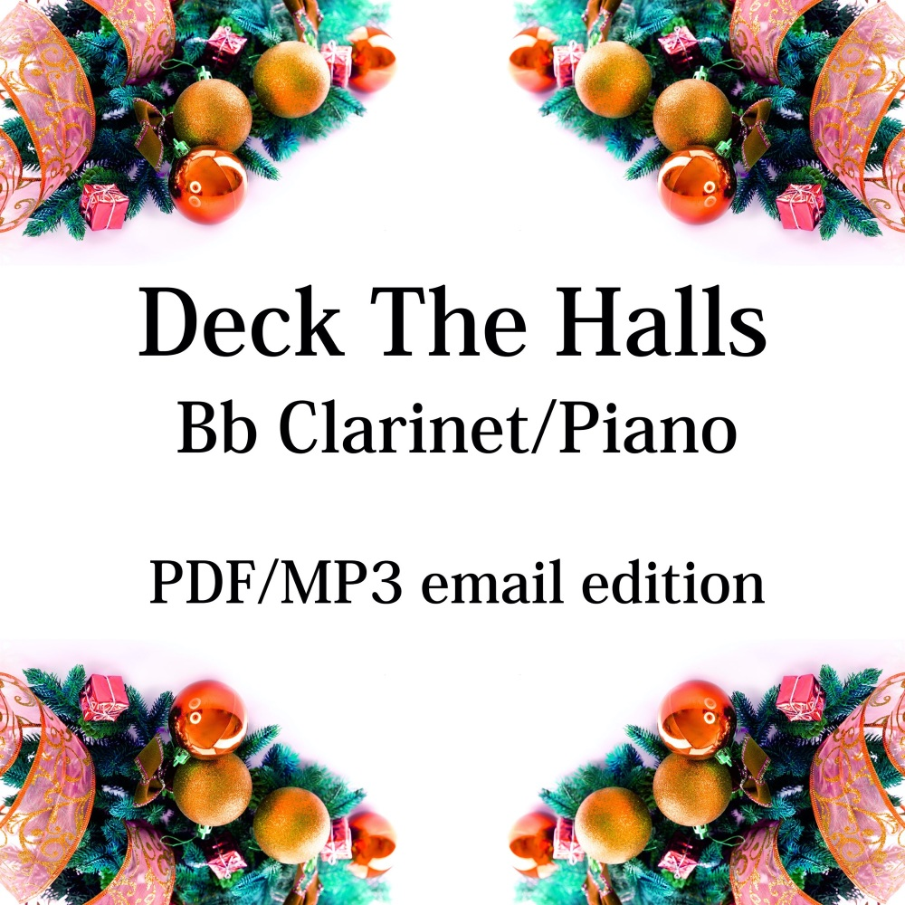 Deck The Halls - New for 2020! Bb Clarinet & piano. By Chris Lawry and Keri