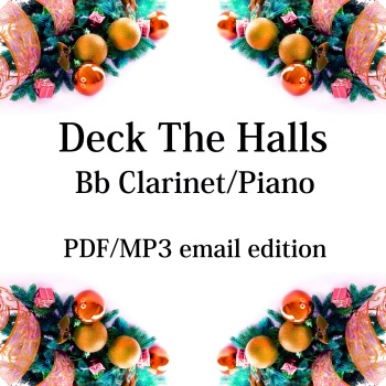 Deck The Halls - New for 2020! Bb Clarinet & piano. By Chris Lawry and Keri Degg
