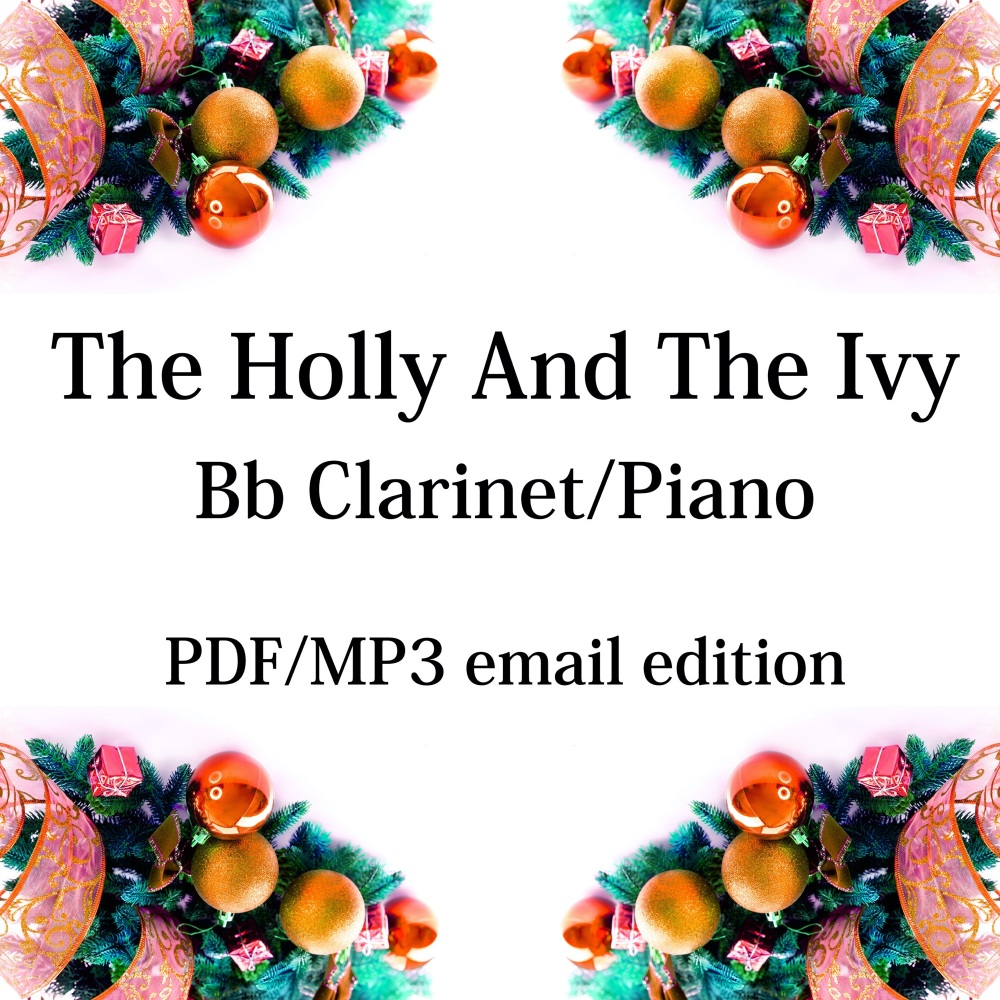 The Holly And The Ivy - New for 2020! Bb clarinet & piano. By Chris Lawry a