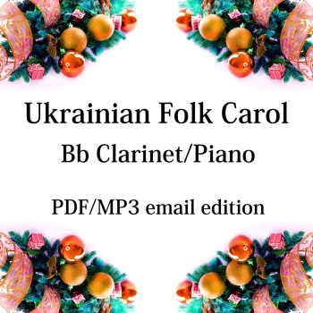 Ukrainian Folk Carol - New for 2020! Bb clarinet & piano. By Chris Lawry and Keri Degg