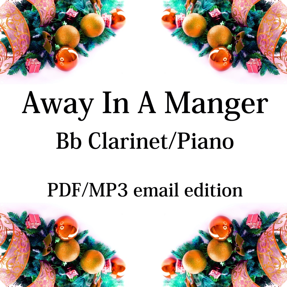 Away In A Manger - New for 2020! Bb clarinet & piano. By Chris Lawry and Ke