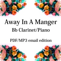 Away In A Manger - New for 2020! Bb clarinet & piano. By Chris Lawry and Keri Degg